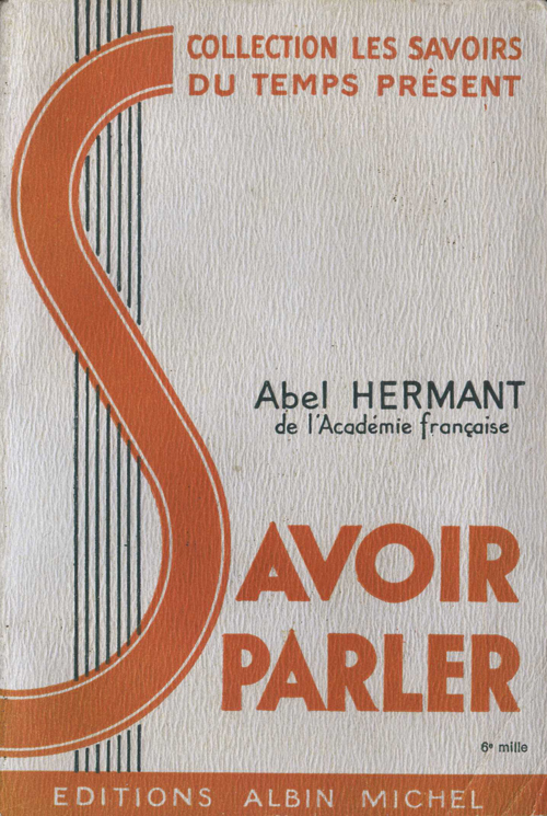 Couverture de livre - Les savoirs du temps présent : Savoir parler - Pour vous Madame, pour vous Monsieur, des publicités, illustrations et rédactionnels choisis avec amour dans des publications des années 50, 60 et 70. Popcards Factory vous offre des divertissements de qualité. Vous pouvez également nous retrouver sur www.popcards.fr et www.filmfix.fr   - For you Madame, for you Sir, advertising, illustrations and editorials lovingly selected in publications from the fourties, the sixties and the seventies. Popcards Factory offers quality entertainment. You may also find us on www.popcards.fr and www.filmfix.fr