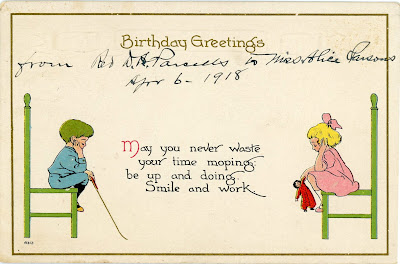 Visiting vintage happy birthday birthday greetings may you never waste your time moping be up and doing smile and work mailed april 1918 m4hsunfo