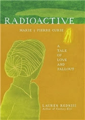 Radioactive: A Tale of Love and Fallout by Lauren Redniss
