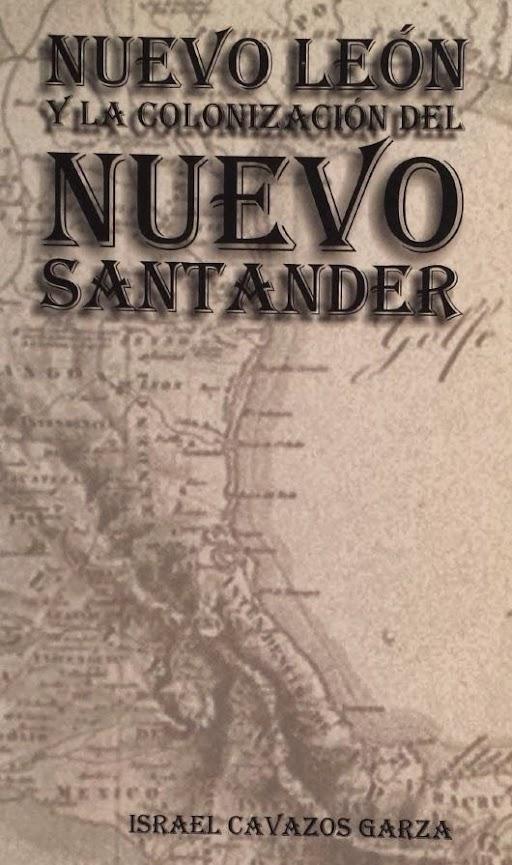 Nuevo Leon Y La Colonizacion Del Nuevo Santander
