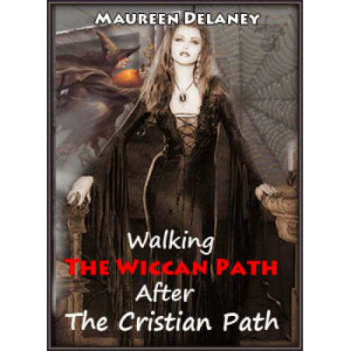Walking The Wiccan Path After The Cristian Path