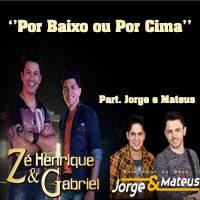 ZHeG%25202012 Zé Henrique e Gabriel Part. Jorge e Mateus   Por Baixo ou Por Cima