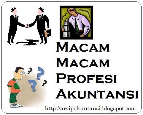 Macam-Macam Profesi Dalam Akuntansi