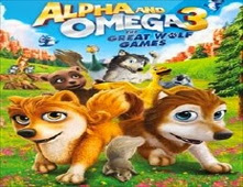 فيلم Alpha And Omega 3 The Great Wolf Games