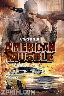 Trả Thù Kiểu Mỹ - American Muscle (2014) Poster