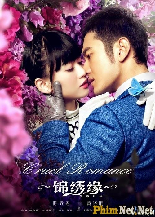 Phim Cẩm Tú Duyên - Hoa Lệ Mạo Hiểm - Cruel Romance