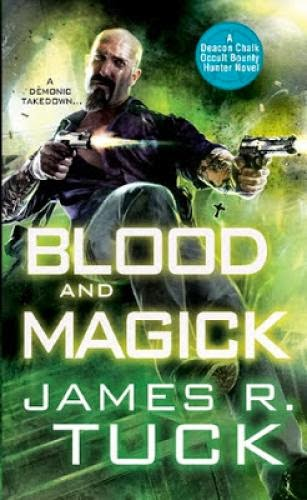 Blood And Magic Deacon Chalk 3 By James R Tuck