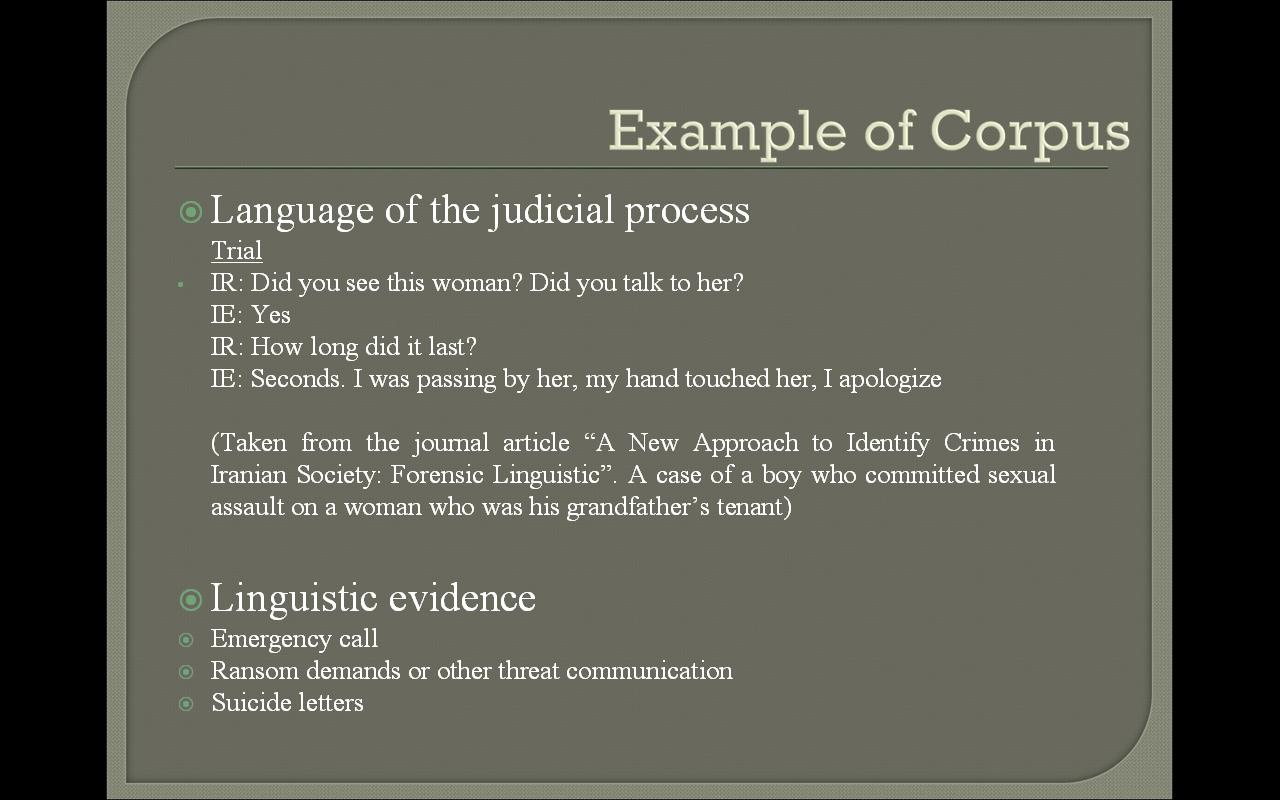 forensic linguistics assignment Forensic linguistics: a conceptual frame of bribery with linguistic  ( evaluation: was arresting assignment successful), purpose ( what did the  participants.