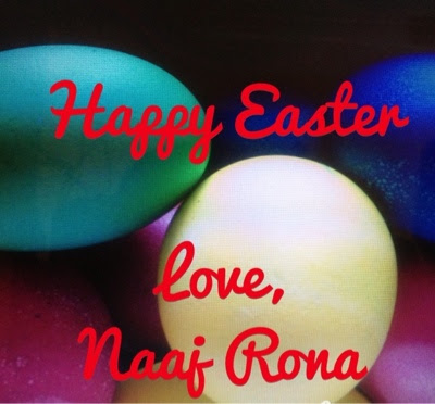 Happy Easter - Love, Naaj Rona