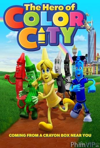 Những Anh Hùng Của Xứ Sở Sắc Màu - The Hero Of Color City poster