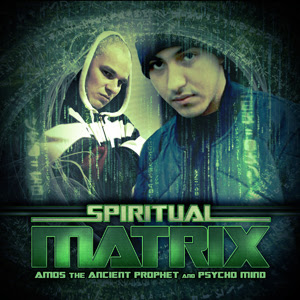 Amos The Ancient Prophet & Psycho Mind - Spiritual Matrix