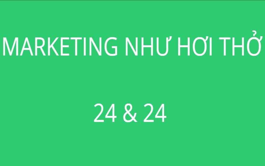 MARKETING NHƯ HƠI THỞ