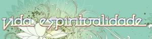 Vida e Espiritualidade