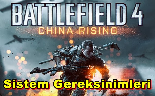 Battlefield 4: China Rising PC Sistem Gereksinimleri