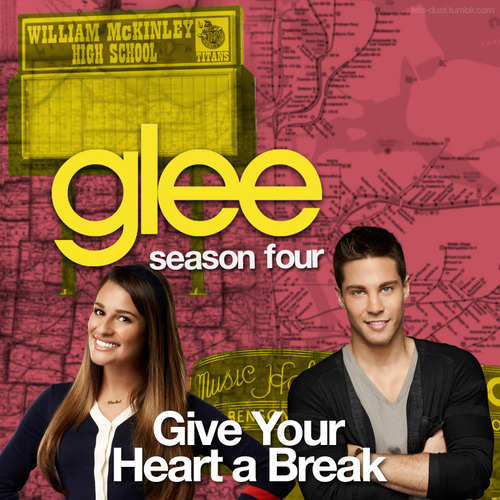 Glee - Give Your Heart A Break 10012012