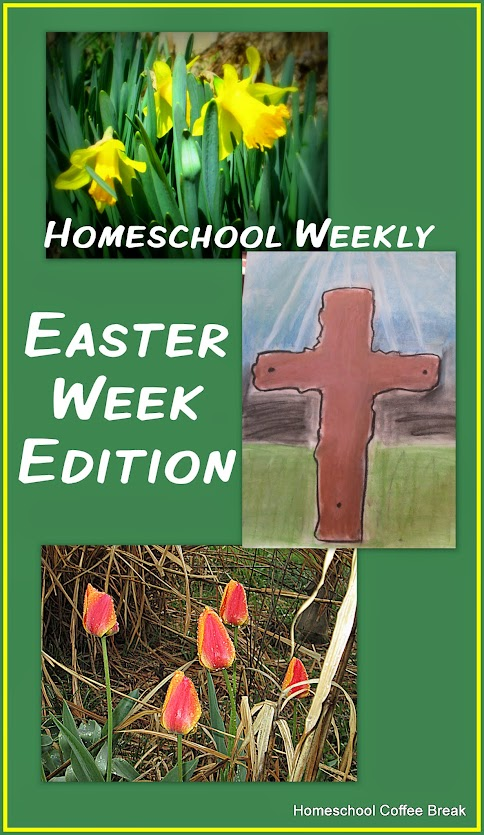Homeschool Weekly: Easter Week Edition @kympossibleblog.blogspot.com