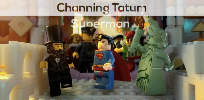 Channing Tatum plays as superman in the lego movie