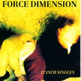 Force Dimension - 12 Inch Singles
