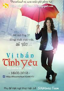 Vị Thần Tình Yêu - My Name Is Love poster