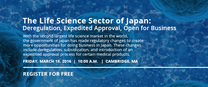 Life Science Sector of Japan - March 18, 2016 in Cambridge, Massachusetts