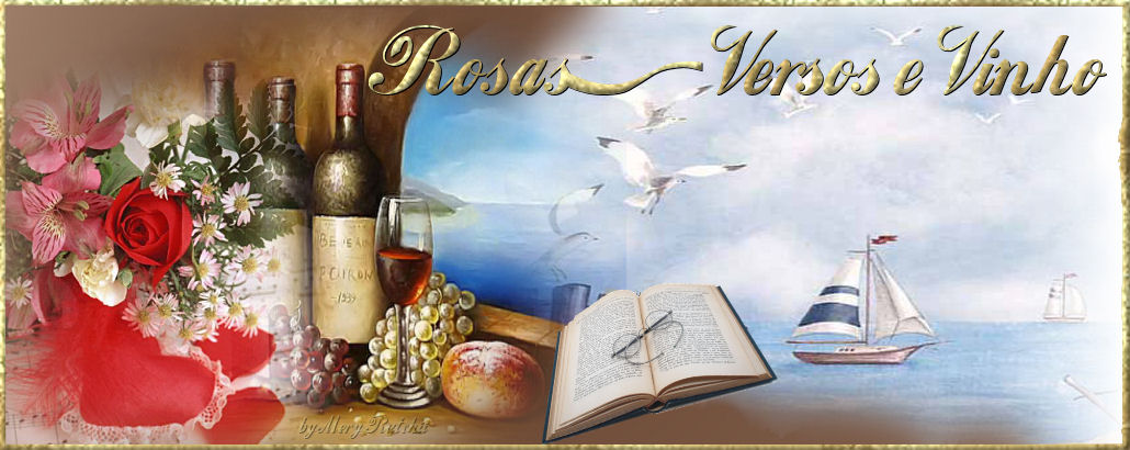Rosas, Versos e Vinho