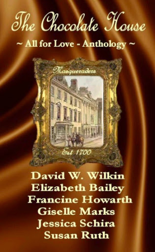The_Chocolate_House_-_All_for_Love_-_Anthology___Masqueraders__-_Kindle_edition_by_Francine_Howarth__Giselle_Marks__Elizabeth_Bailey__Susan_Ruth__Jessica_Schira__David_W__Wilkin__Romance_Kindle_eBooks___Amazon_com_-2015-03-11-07-00.jpg