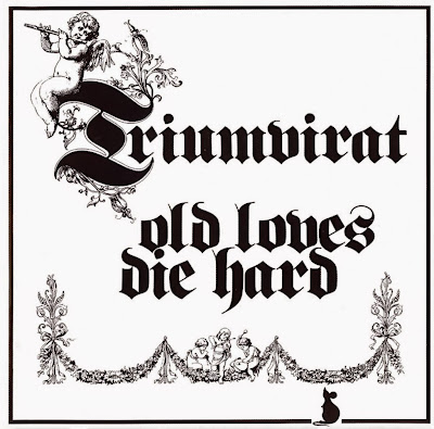 Triumvirat ~ 1976 ~ Old Loves Die Hard