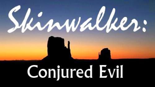 Skinwalker Conjured Evil
