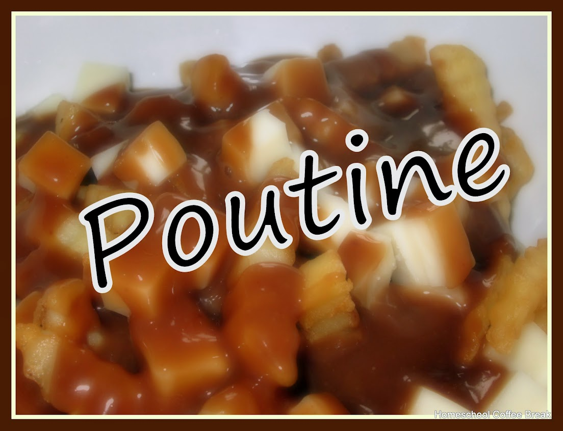 Poutine, featured onCanada Day 2016 on Homeschool Coffee Break @ kympossibleblog.blogspot.com