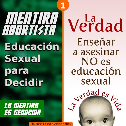 """MENTIRA ABORTISTA Nro. 1:""""Educación sexual para decidir""""  - LA VERDAD:Enseñar a asesinar NO es educación sexual."""