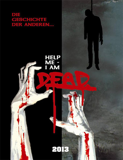 Help Me I Am Dead (2013)