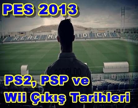 PES 2013 PS2, PSP ve Wii Çıkış Tarihleri