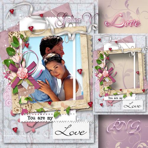 Романтическая рамка - Ты - Любовь моя
