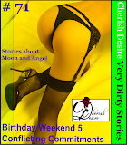 Cherish Desire: Very Dirty Stories #71, Birthday Weekend 5, Moon, Conflicting Commitments, Angel, Max, erotica