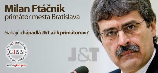 Milan Ftáčnik a chápadlá J&T