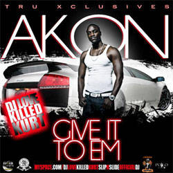 Download Akon Give It To Em 2011