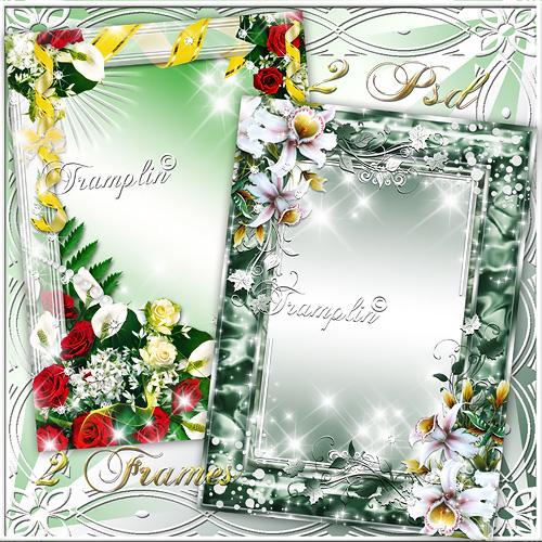 2 Портретные рамки с цветами  –  Я верю, что с тобой душа моя