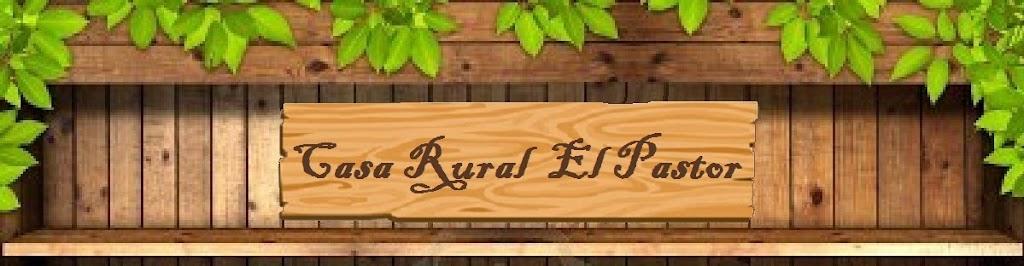 """Casa Rural """"El Pastor"""""""