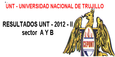 Resultados UNT 2012 II Sector A B 18 marzo 2012