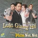 Luật Giang Hồ - Luat Giang Ho - 2008
