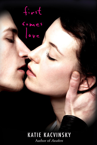 Giveaway: First Comes Love by Katie Kacvinsky