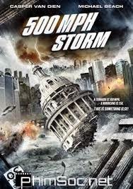 Phim Siêu Bão 500 Dặm 1 Giờ-500 MPH Storm