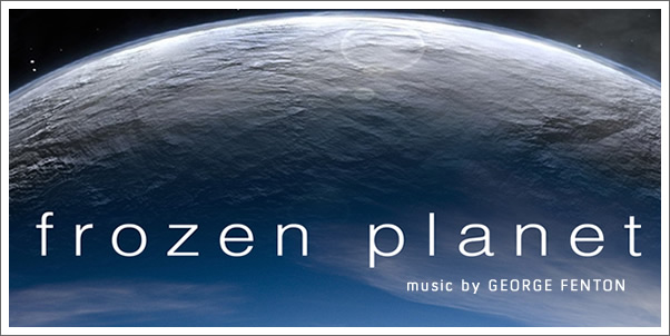 Frozen Planet (Soundtrack) by George Fenton - Review