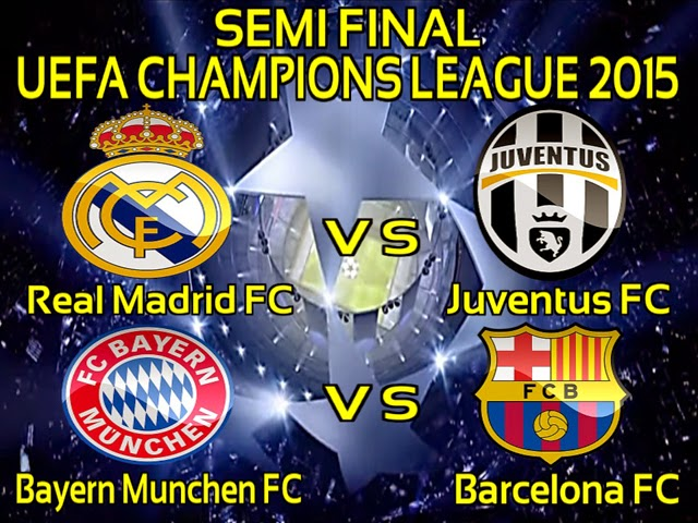 Semi Final UEFA Champions League 2014 - 2015