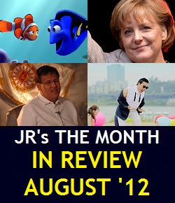 JR's The Month in Review: August 2012