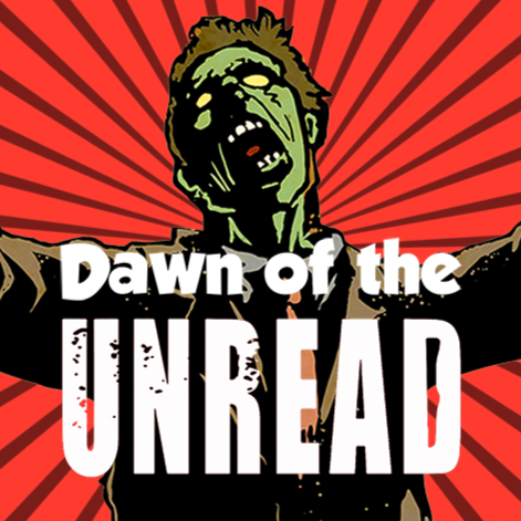 Dawn of the Unread