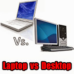 Laptop vs Desktop Laptop vs Desktop PC