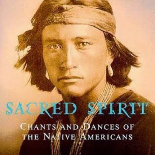 Sacred Spirit Chants And Dances Of The Native Americans