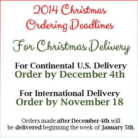 Christmas Ordering Deadlines - International Order by November 18th, Continental US Order by December 4th