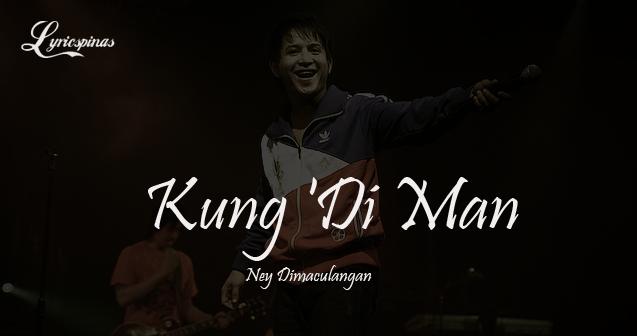Ney Dimaculangan Kung 'Di Man